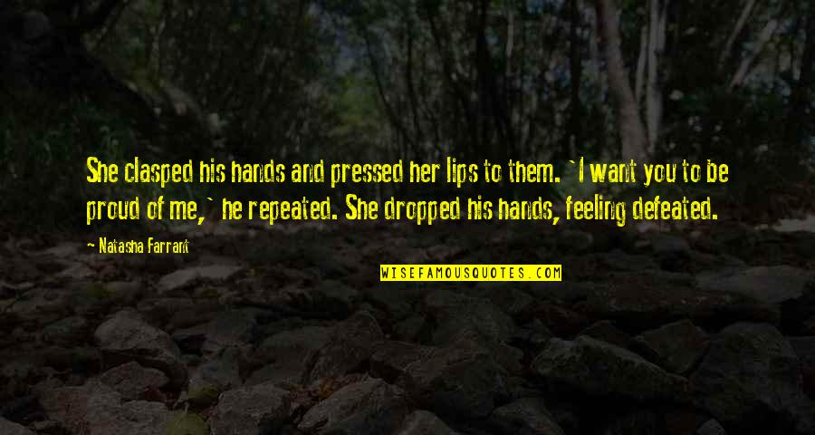 Me You Us Forever Quotes By Natasha Farrant: She clasped his hands and pressed her lips