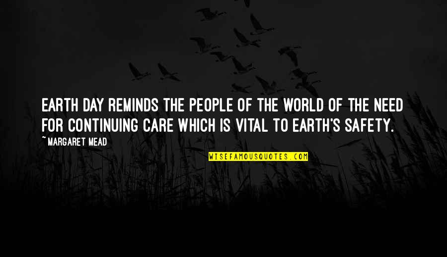 Mead's Quotes By Margaret Mead: EARTH DAY reminds the people of the world