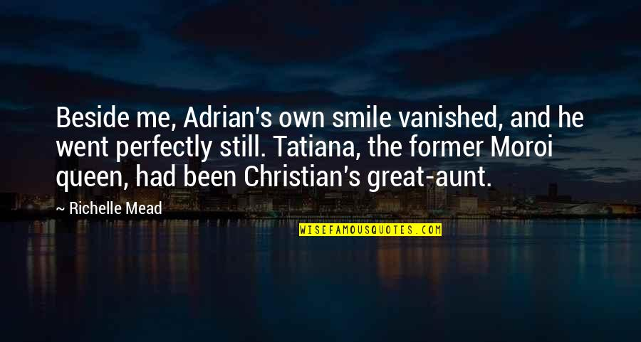 Mead's Quotes By Richelle Mead: Beside me, Adrian's own smile vanished, and he