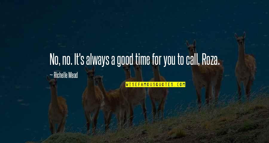 Mead's Quotes By Richelle Mead: No, no. It's always a good time for