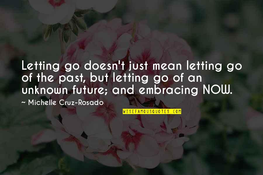 Mean Quotes And Quotes By Michelle Cruz-Rosado: Letting go doesn't just mean letting go of