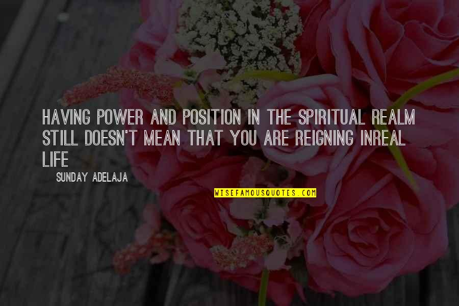 Mean Quotes And Quotes By Sunday Adelaja: Having power and position in the spiritual realm