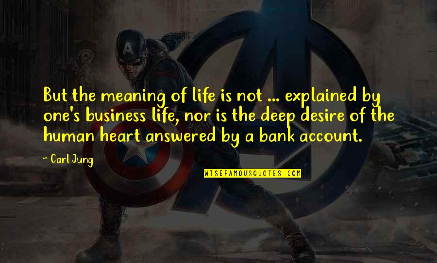 Meaning Of Human Life Quotes By Carl Jung: But the meaning of life is not ...