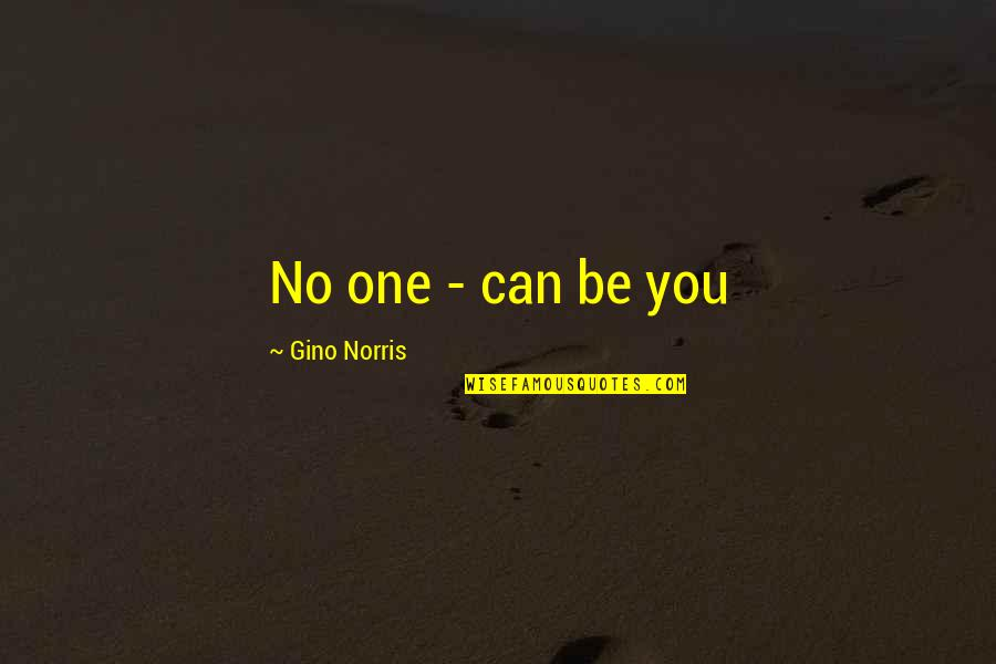 Meaningful Homestuck Quotes By Gino Norris: No one - can be you