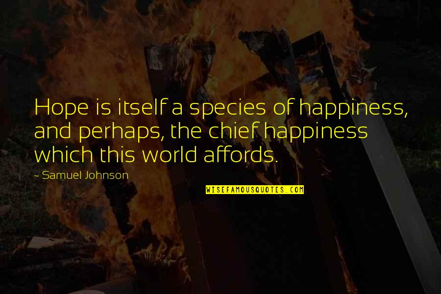 Meaningful Homestuck Quotes By Samuel Johnson: Hope is itself a species of happiness, and
