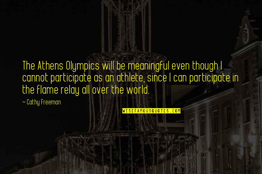 Meaningful Quotes By Cathy Freeman: The Athens Olympics will be meaningful even though