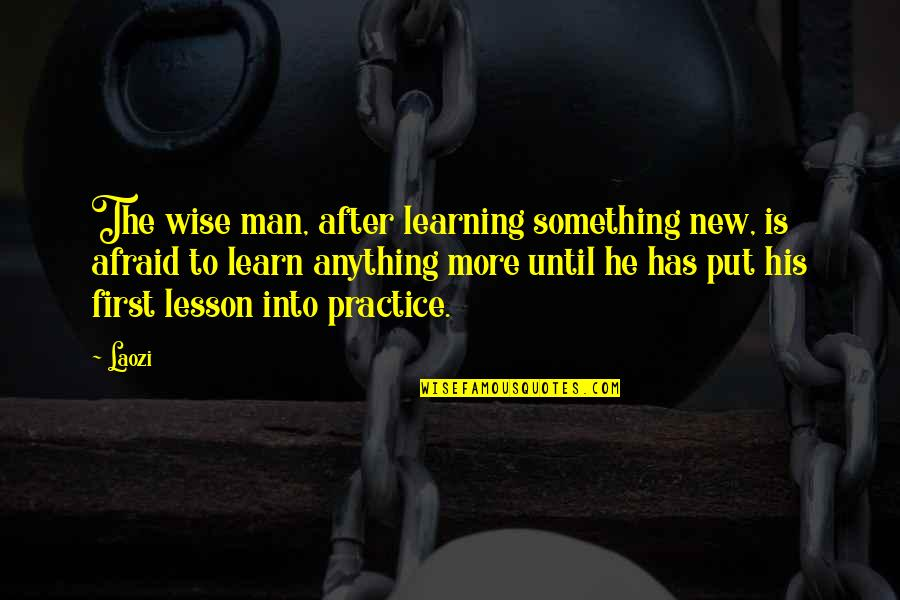 Meaningful Quotes By Laozi: The wise man, after learning something new, is