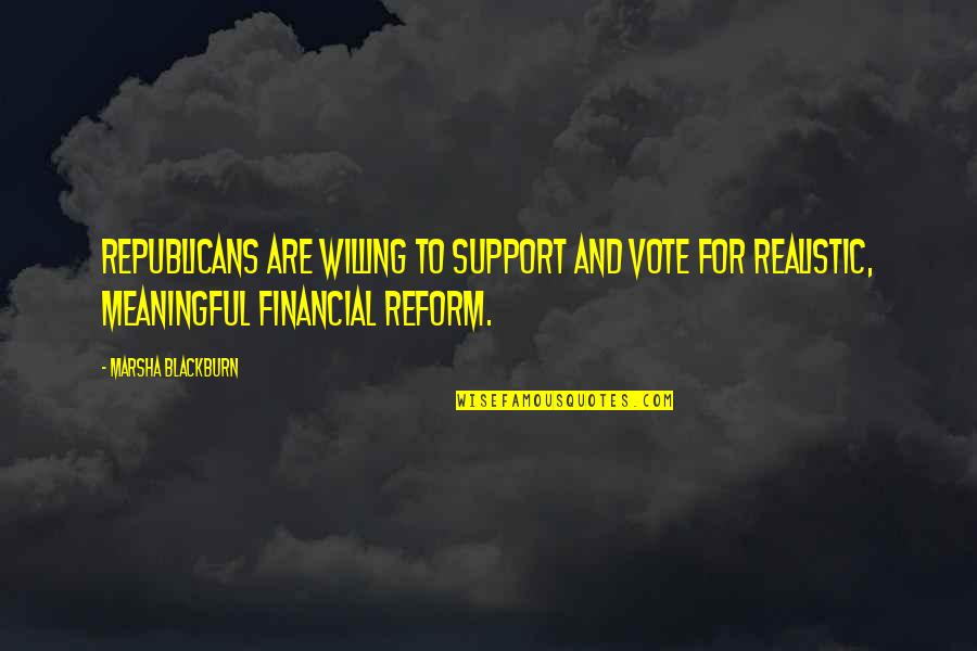 Meaningful Quotes By Marsha Blackburn: Republicans are willing to support and vote for