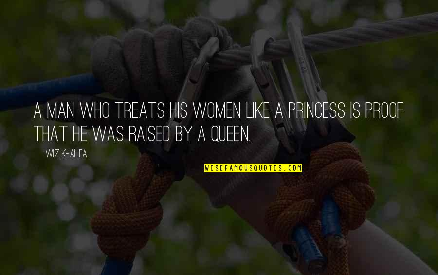 Meaningful Quotes By Wiz Khalifa: A man who treats his women like a