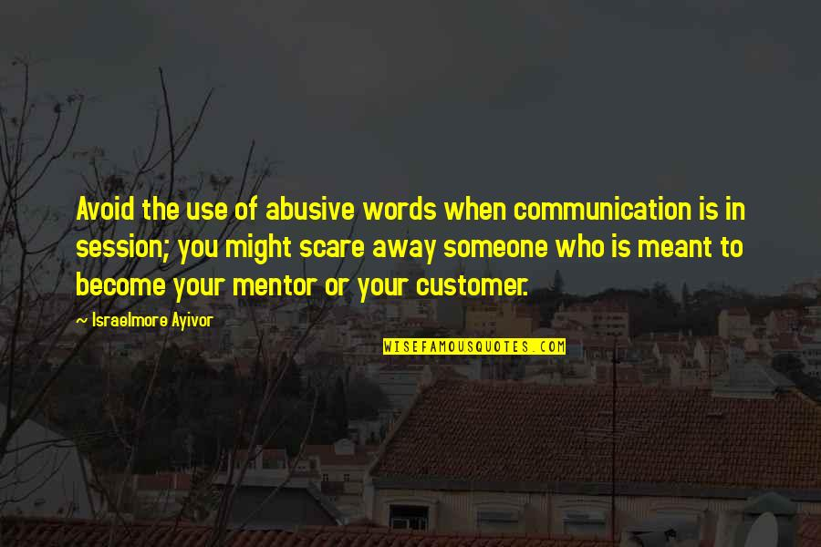 Meant For Each Other Quotes By Israelmore Ayivor: Avoid the use of abusive words when communication