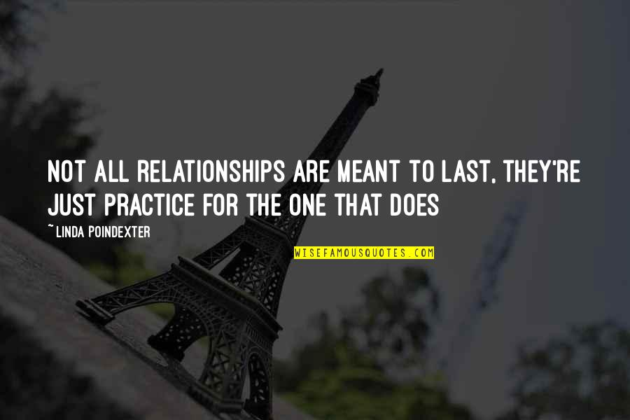 Meant To Be Relationships Quotes By Linda Poindexter: Not all relationships are meant to last, they're