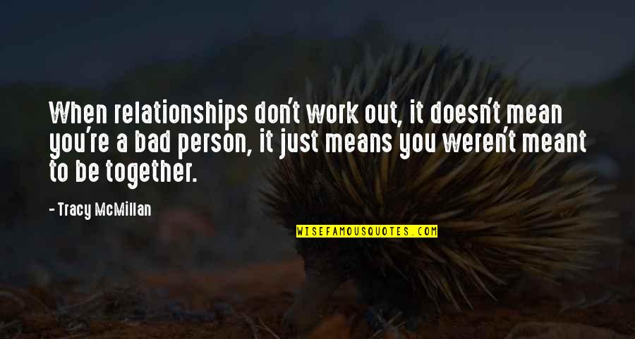 Meant To Be Relationships Quotes By Tracy McMillan: When relationships don't work out, it doesn't mean