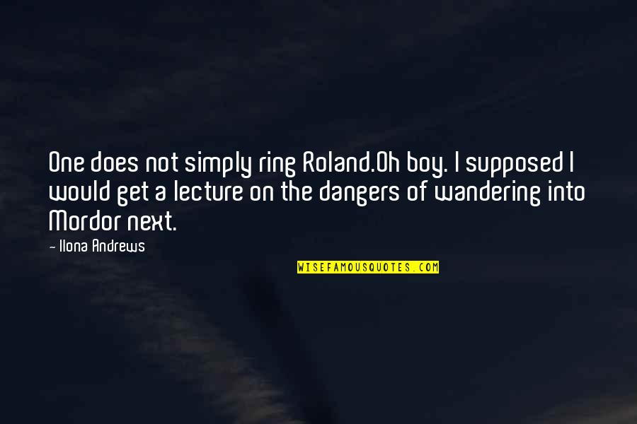 Mecha Anime Quotes By Ilona Andrews: One does not simply ring Roland.Oh boy. I