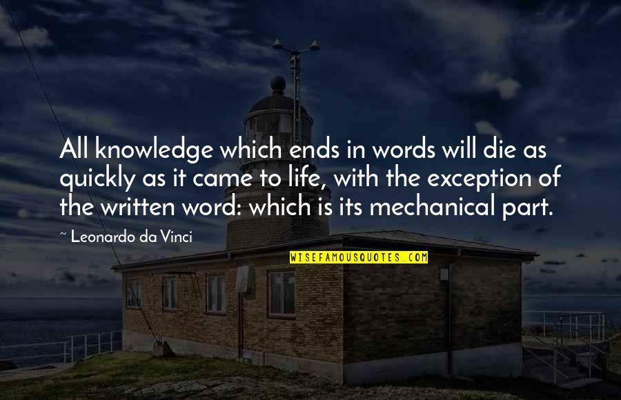Mechanical Life Quotes By Leonardo Da Vinci: All knowledge which ends in words will die
