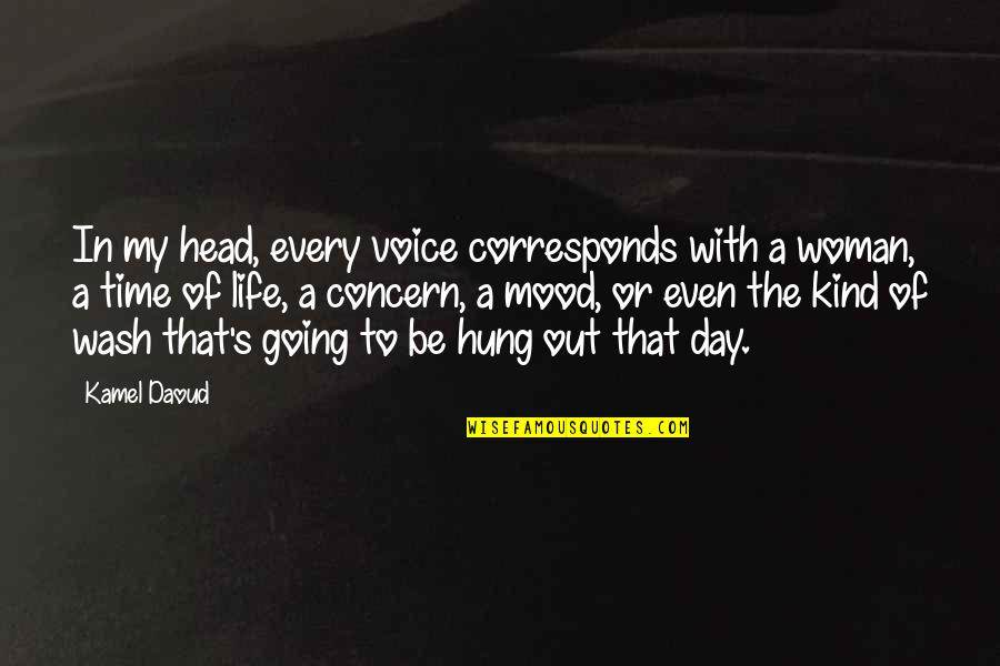 Mechthild Magdeburg Quotes By Kamel Daoud: In my head, every voice corresponds with a