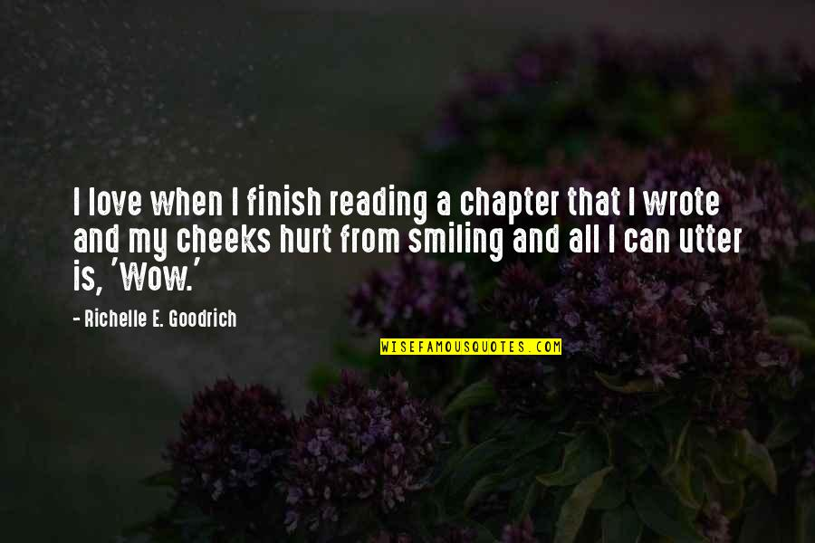 Mechthild Magdeburg Quotes By Richelle E. Goodrich: I love when I finish reading a chapter
