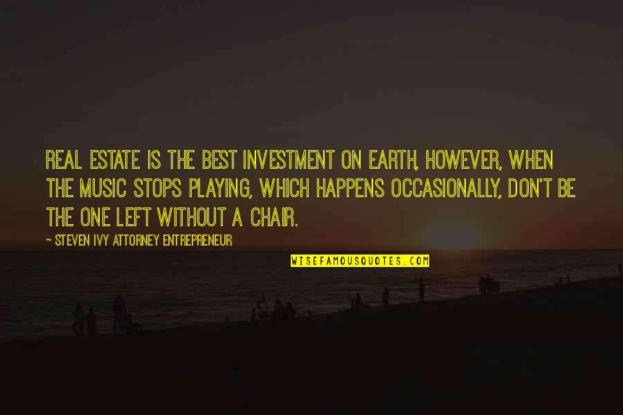 Mechthild Magdeburg Quotes By Steven Ivy Attorney Entrepreneur: Real estate is the best investment on earth,