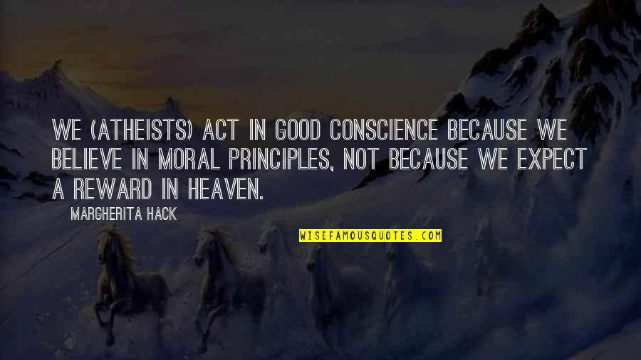 Meda Quotes By Margherita Hack: We (atheists) act in good conscience because we