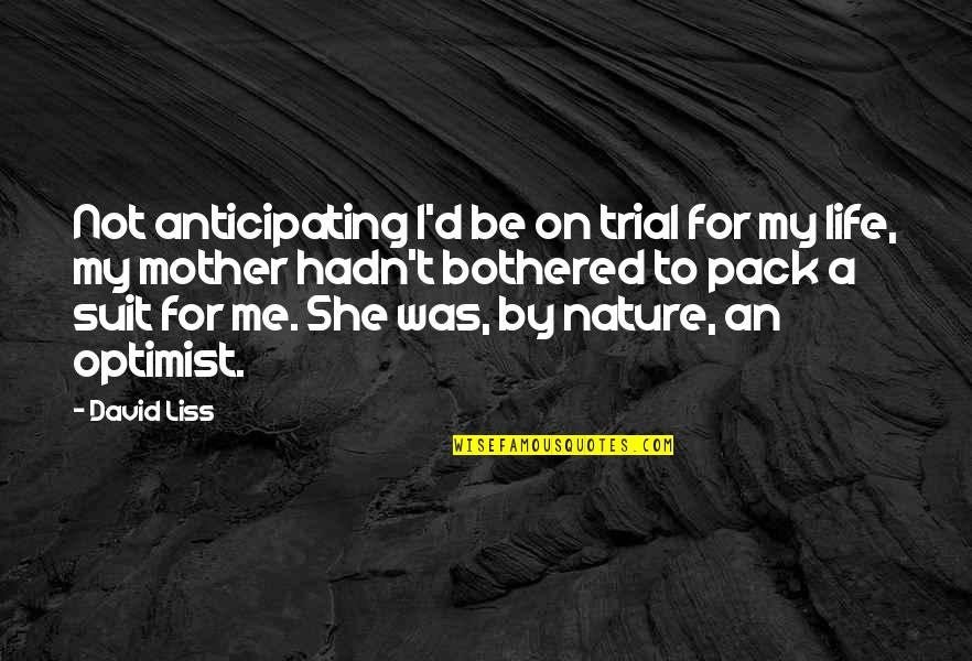 Media Communications Quotes By David Liss: Not anticipating I'd be on trial for my