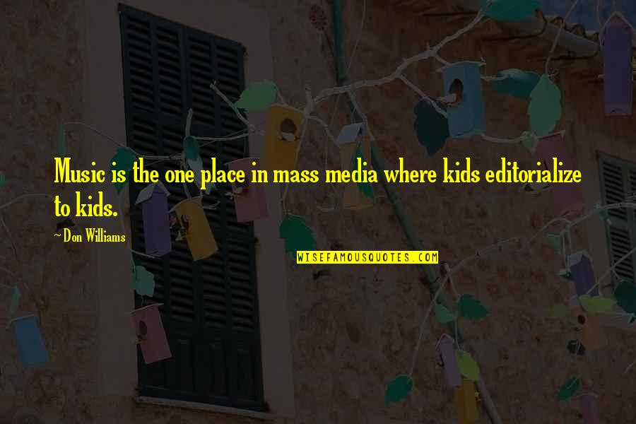 Media Influence Quotes By Don Williams: Music is the one place in mass media