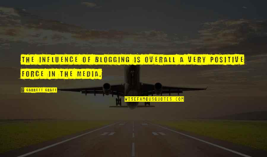 Media Influence Quotes By Garrett Graff: The influence of blogging is overall a very