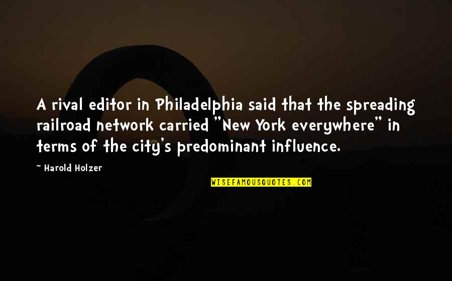 Media Influence Quotes By Harold Holzer: A rival editor in Philadelphia said that the