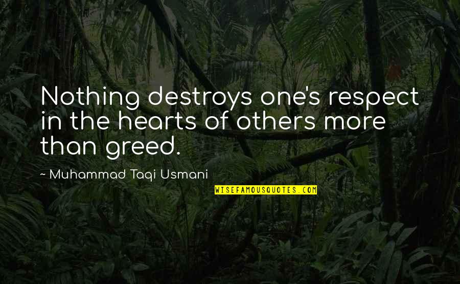 Mediaocrity Quotes By Muhammad Taqi Usmani: Nothing destroys one's respect in the hearts of