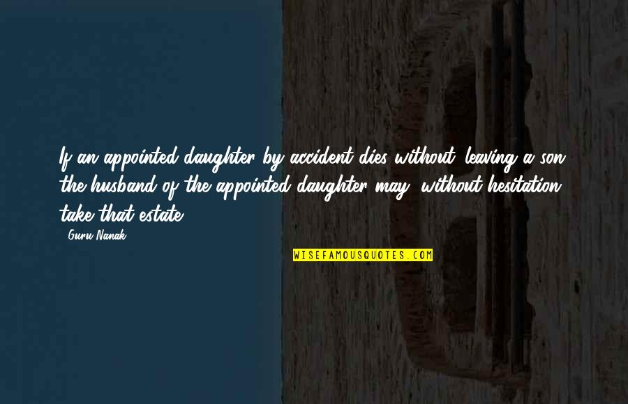 Medical Billing And Coding Quotes By Guru Nanak: If an appointed daughter by accident dies without
