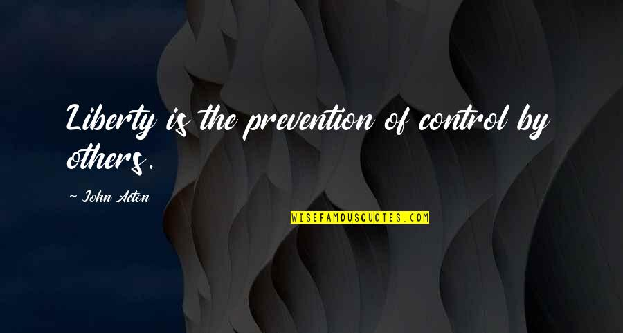 Medical Billing And Coding Quotes By John Acton: Liberty is the prevention of control by others.