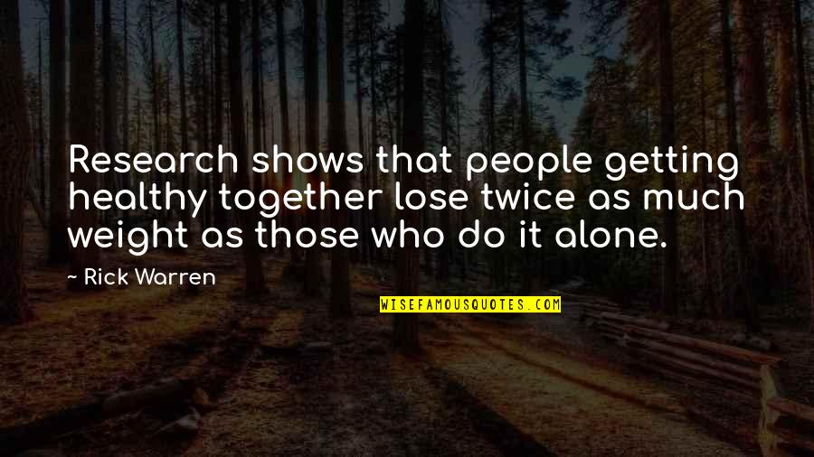 Medical Billing And Coding Quotes By Rick Warren: Research shows that people getting healthy together lose