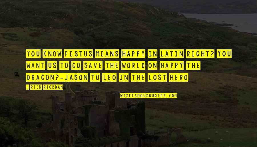 medical professionalism quotes by rick riordan you know festus means happy in latin right