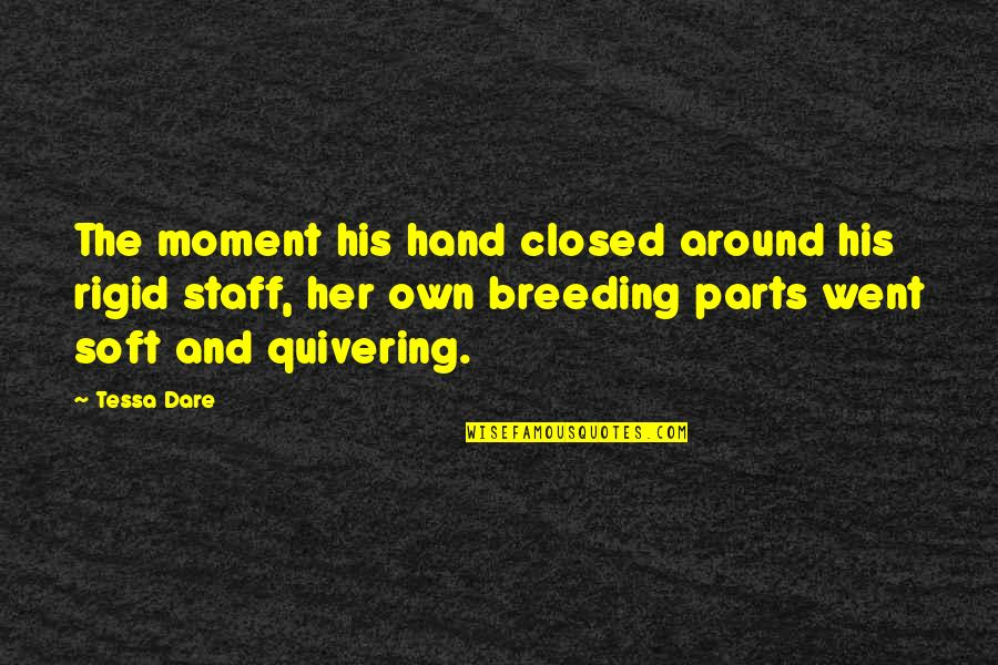 Medical Technology Funny Quotes By Tessa Dare: The moment his hand closed around his rigid