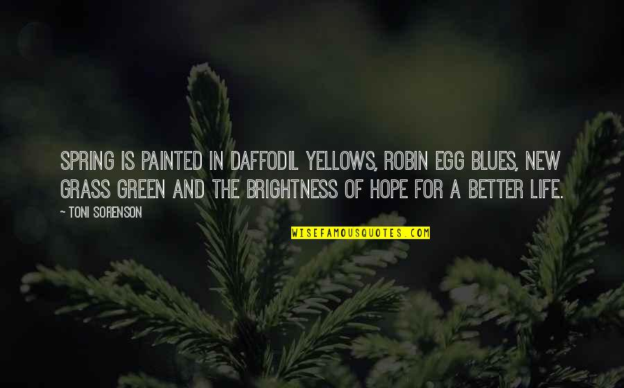 Medical Technology Funny Quotes By Toni Sorenson: Spring is painted in daffodil yellows, robin egg