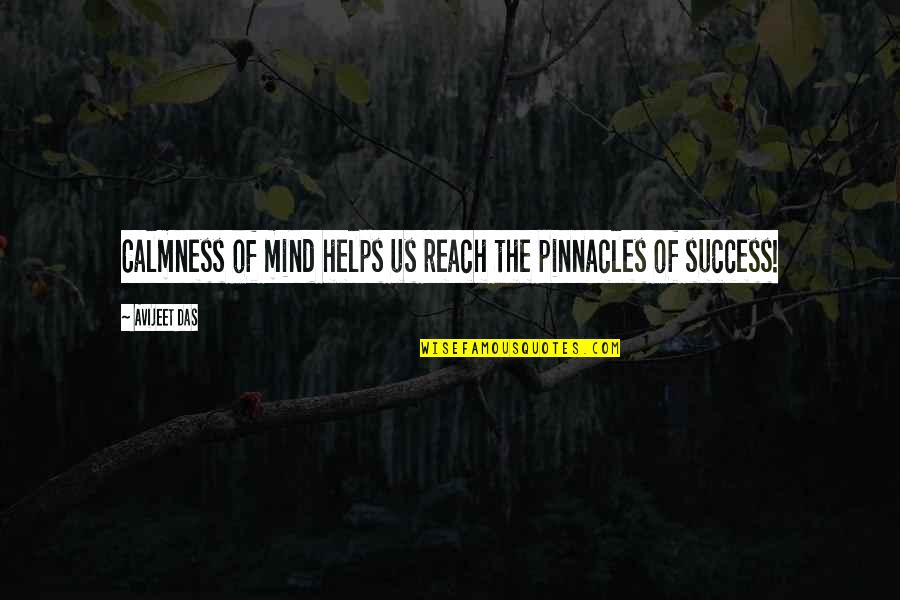 Medicating Quotes By Avijeet Das: Calmness of mind helps us reach the pinnacles