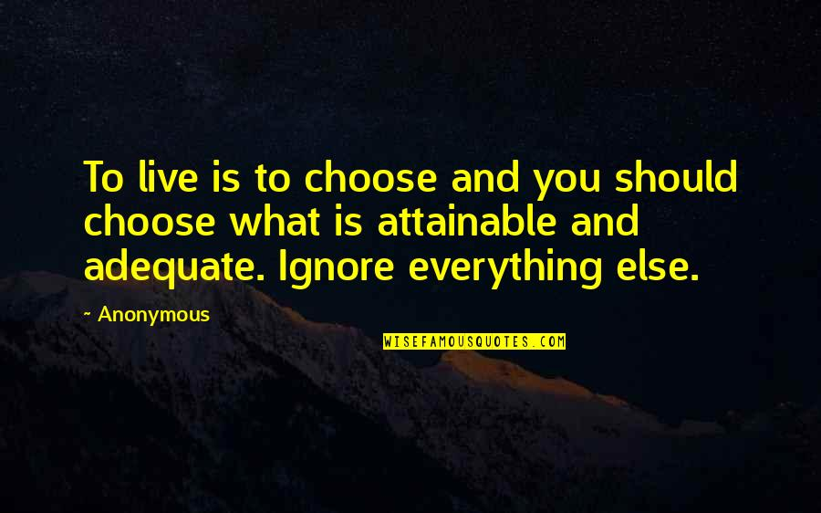 Medicide Quotes By Anonymous: To live is to choose and you should