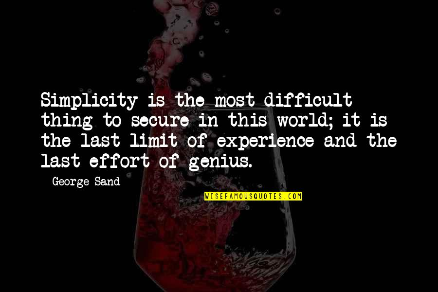 Medicide Quotes By George Sand: Simplicity is the most difficult thing to secure