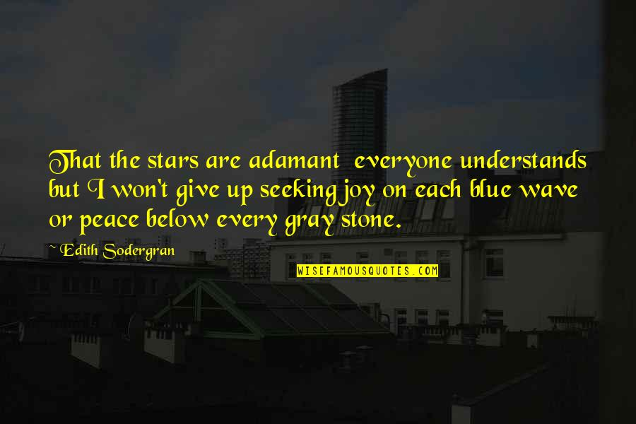 Medicine Profession Quotes By Edith Sodergran: That the stars are adamant everyone understands but