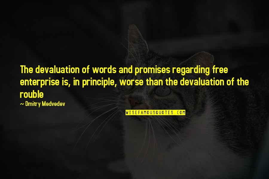 Medvedev Quotes By Dmitry Medvedev: The devaluation of words and promises regarding free