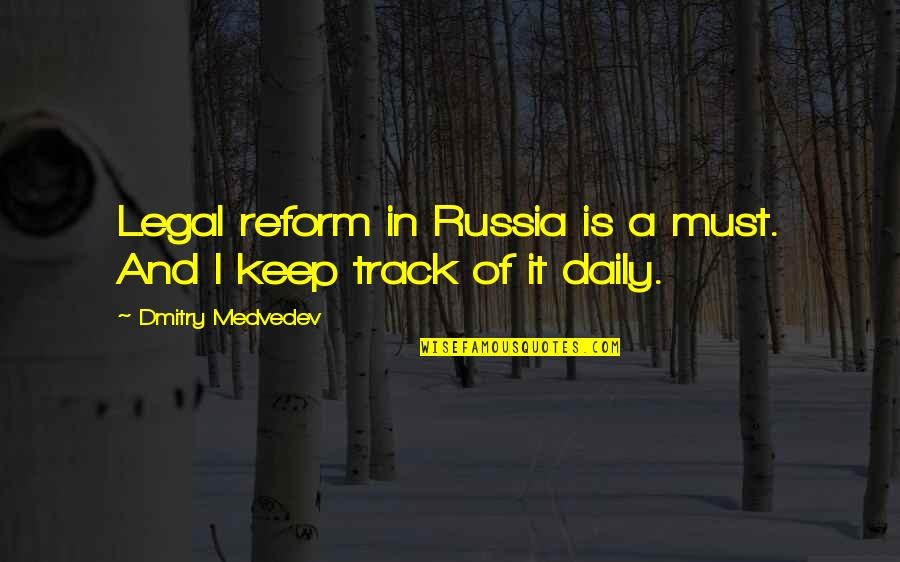 Medvedev Quotes By Dmitry Medvedev: Legal reform in Russia is a must. And