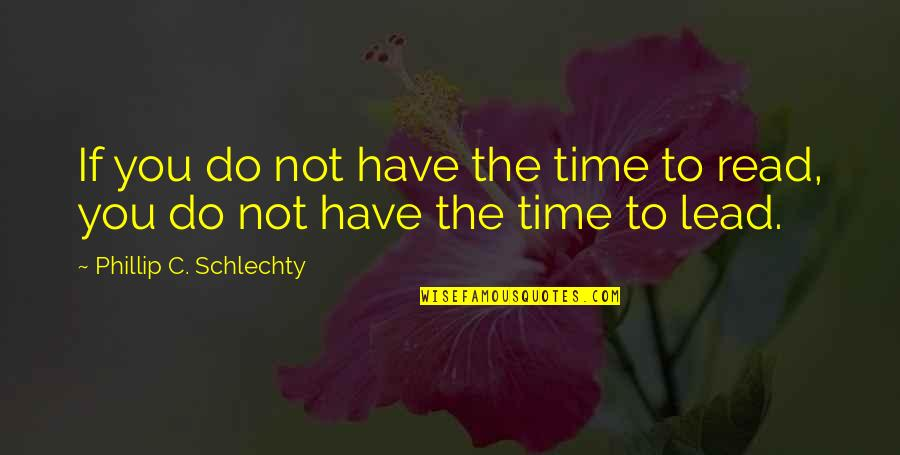 Meeting New Boyfriend Quotes By Phillip C. Schlechty: If you do not have the time to