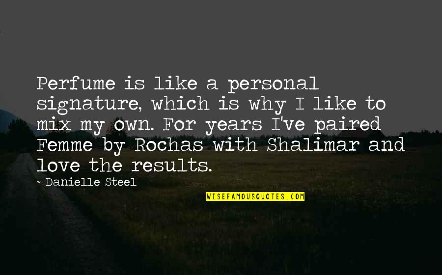 Meeting Parents After Long Time Quotes By Danielle Steel: Perfume is like a personal signature, which is
