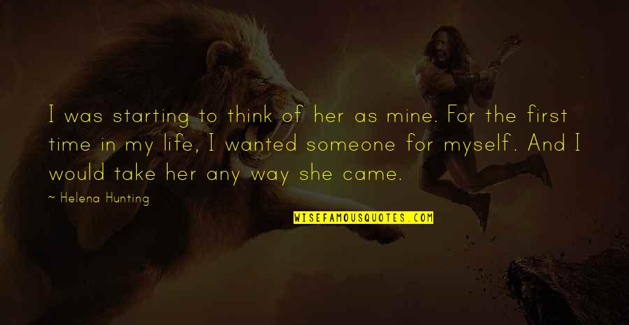 Meeting Someone Better Quotes By Helena Hunting: I was starting to think of her as