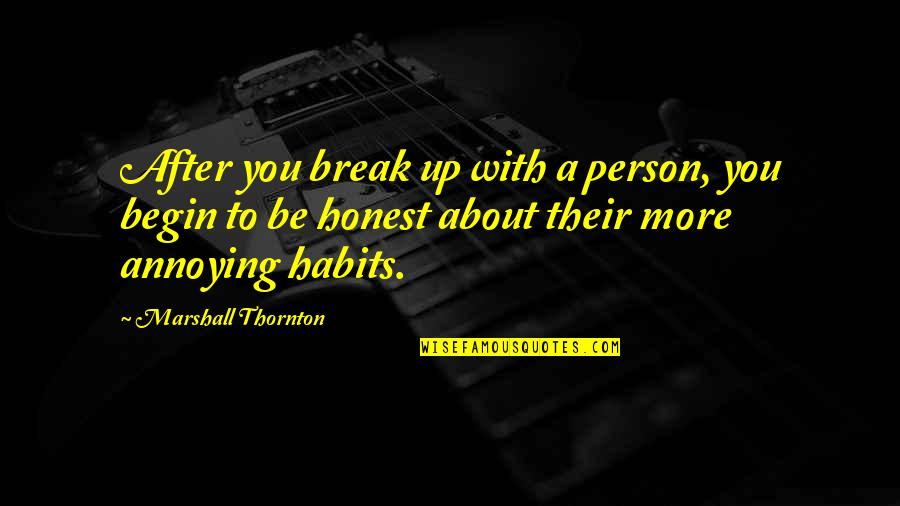 Megan Falley Quotes By Marshall Thornton: After you break up with a person, you