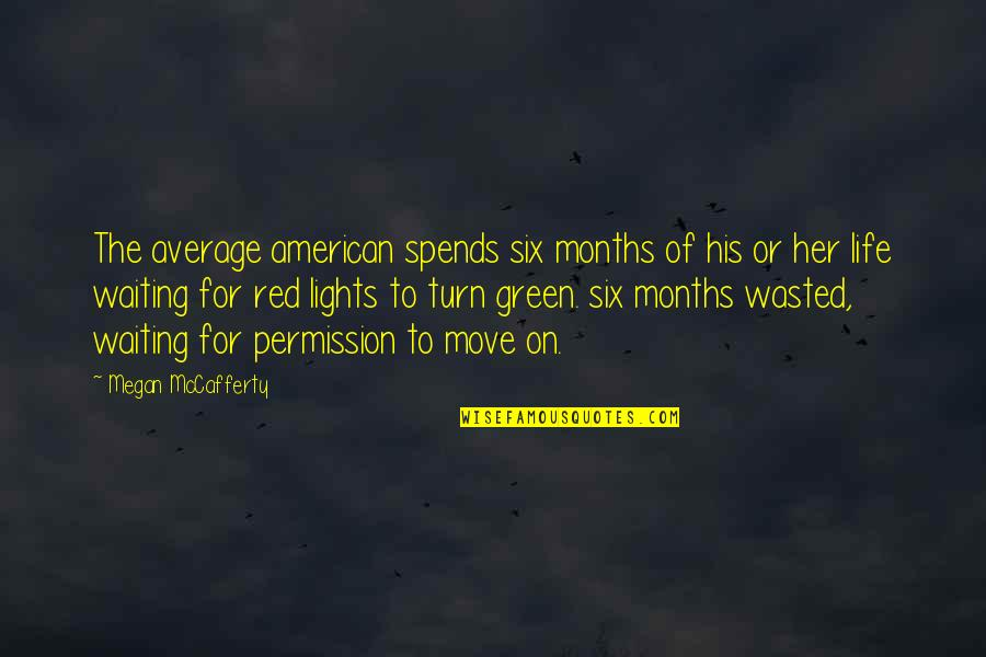 Megan Mccafferty Quotes By Megan McCafferty: The average american spends six months of his