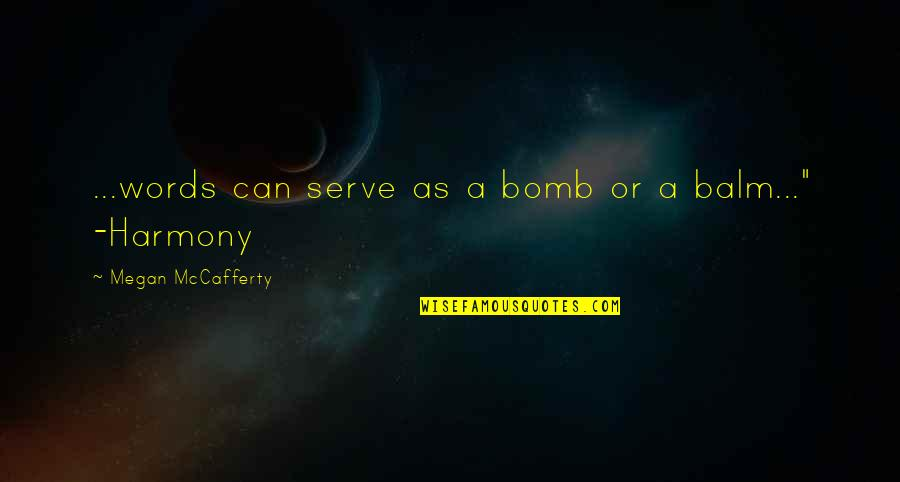 Megan Mccafferty Quotes By Megan McCafferty: ...words can serve as a bomb or a