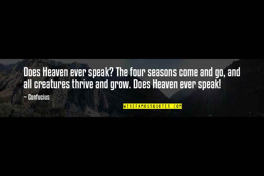 Mehlman Quotes By Confucius: Does Heaven ever speak? The four seasons come