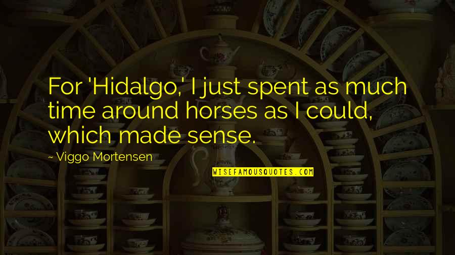 Mehlman Quotes By Viggo Mortensen: For 'Hidalgo,' I just spent as much time