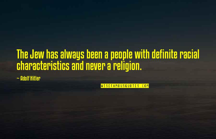 Mein Quotes By Adolf Hitler: The Jew has always been a people with