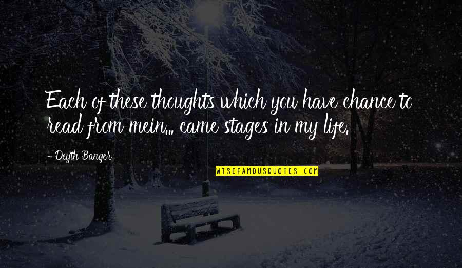 Mein Quotes By Deyth Banger: Each of these thoughts which you have chance