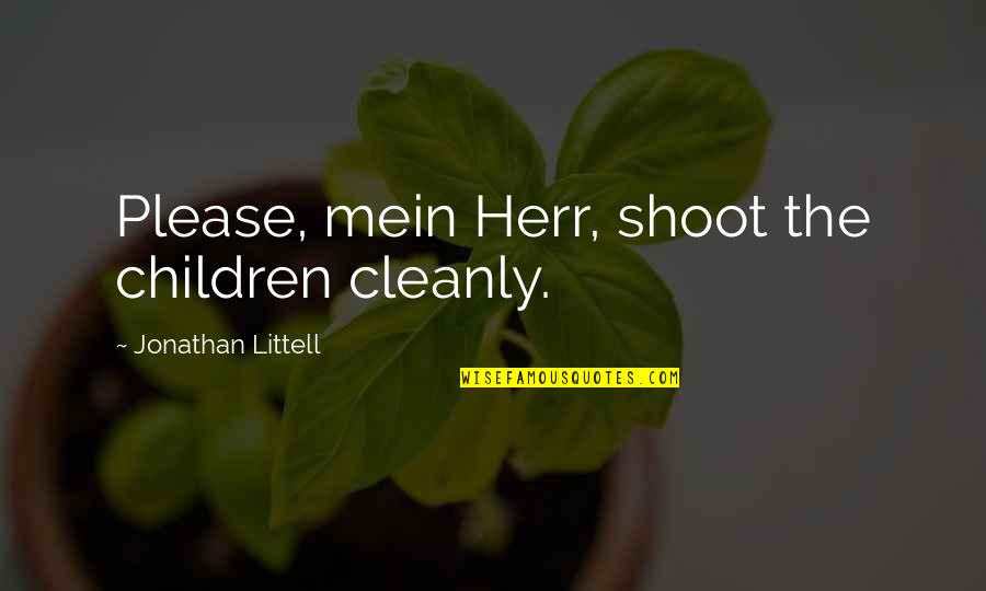 Mein Quotes By Jonathan Littell: Please, mein Herr, shoot the children cleanly.